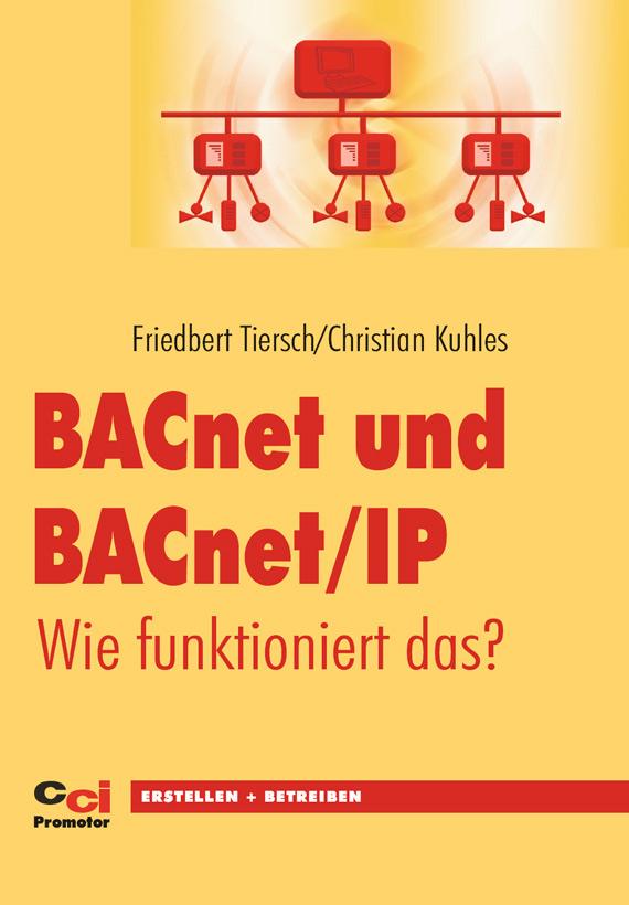 Eine optimale Ergänzung zu dem gleichfalls bei der cci Dialog GmbH erschienenen BACnet-Handbuch für Experten von Hans Kranz.