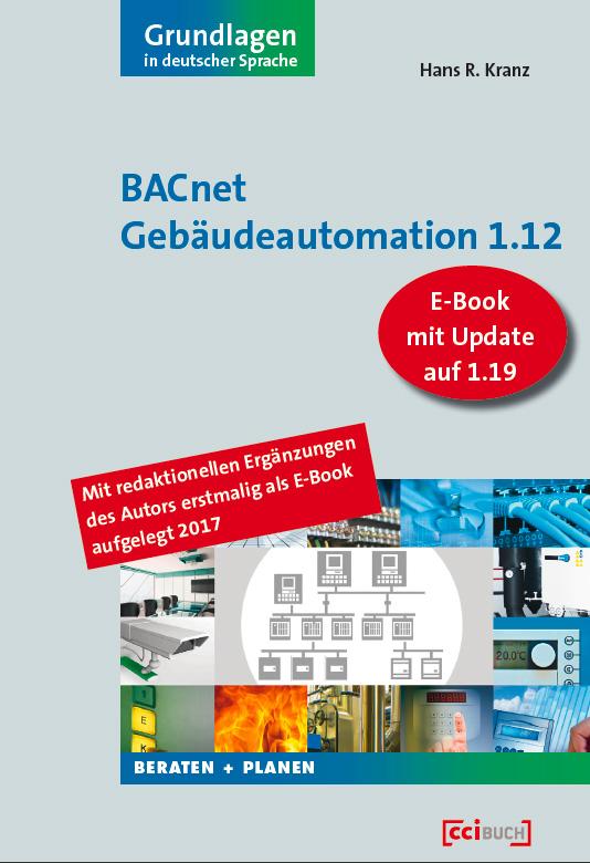BACnet Gebäudeautomation 1.12 mit Update auf 1.19 - Hans Kranz schreibt die ersten Grundlagen in deutscher Sprache.