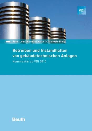 Der Kommentar zu den Richtlinien er Blätte zur VDI 3810 zeigt die Anforderungen an das bestimmungsmäßige Betreiben von gebäudetechnischen Anlagen.