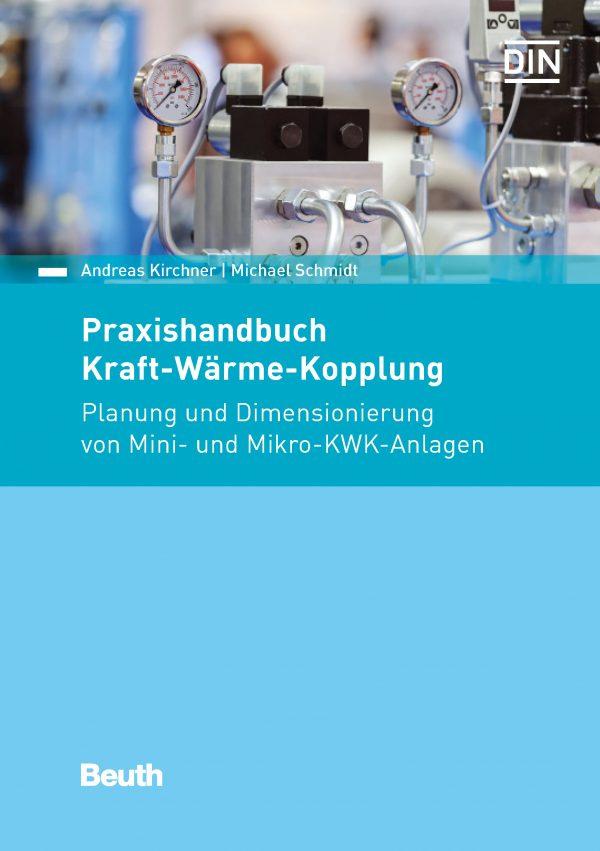 Das Praxishandbuch zeigt Voraussetzungen für einen wirtschaftlichen Betrieb von Mikro- und Mini-KWK-Anlagen mit einer individuellen Planung.